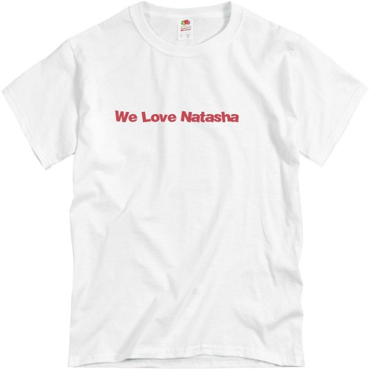 We Love Natasha (men's/ unisex)