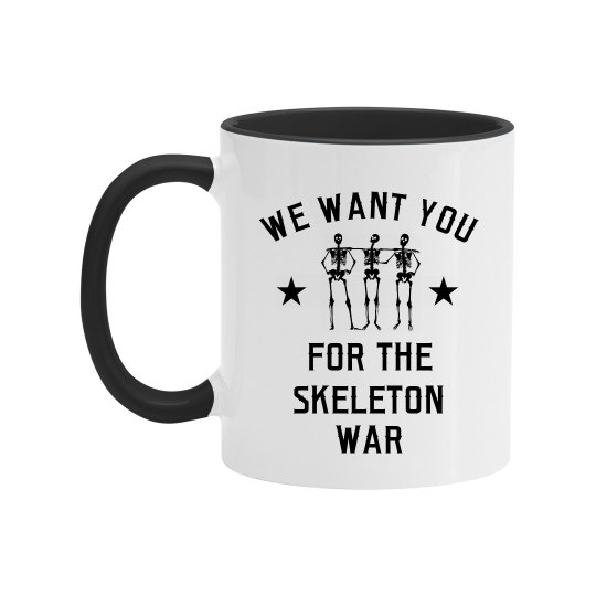 We Want You For The Skeleton War