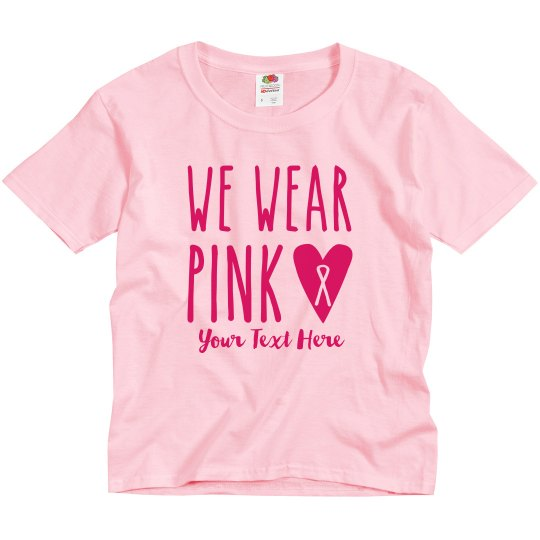 We Wear Pink Custom Youth Tee