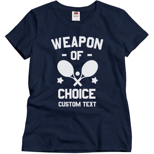 Weapon of Choice Custom Tennis