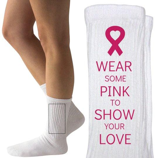 Wear Some Pink Love Breast Cancer Socks