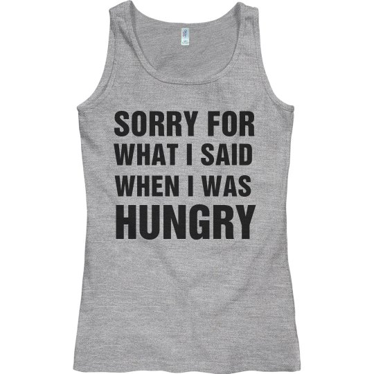 What I Said When I Was Hungry