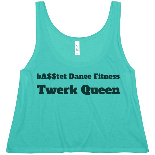 When in doubt Booty Out! / Twerk Queen flowy tank
