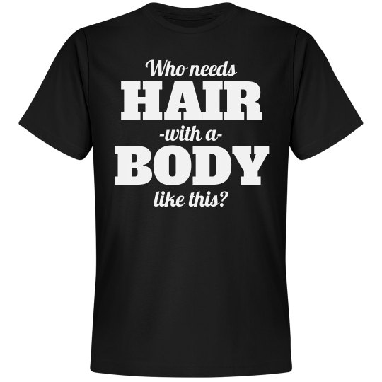 Who Needs Hair With A Bod