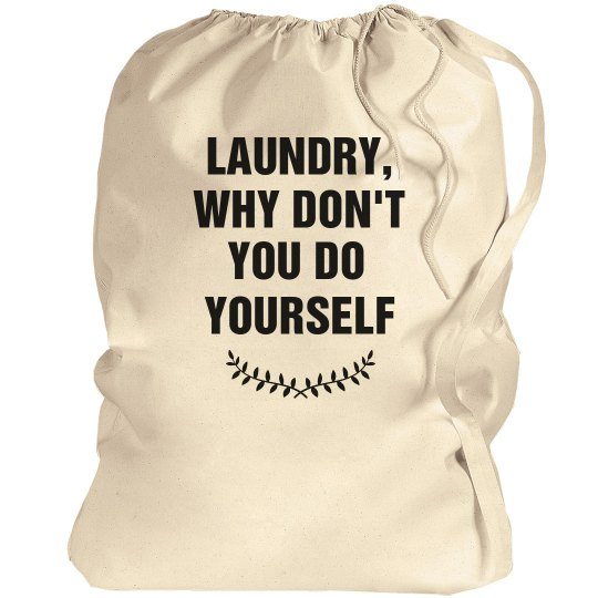 Why Don't You Do Yourself Laundry