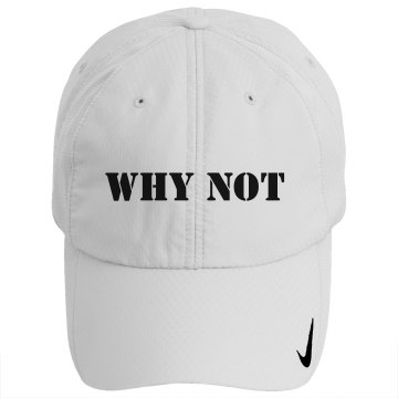 Why Not Nike Cap