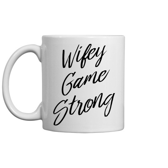 Wifey Game Strong Gift For Wife