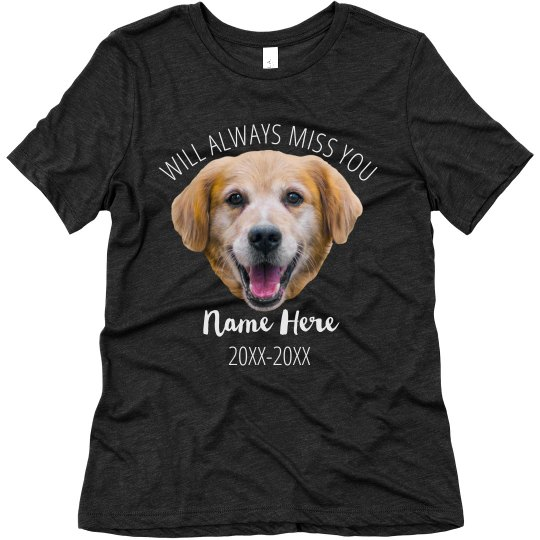 Will Always Miss You Pet Tee