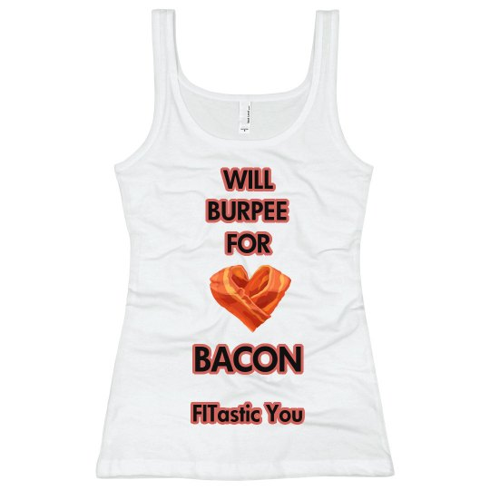 Will Burpee for Bacon