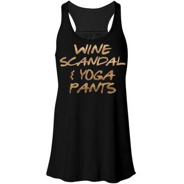 WINE, SCANDAL, YOGA PANTS