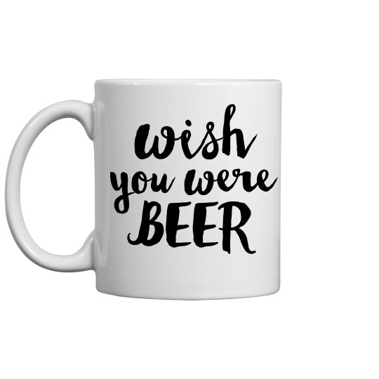 Wish You Were Beer Gifts For Her