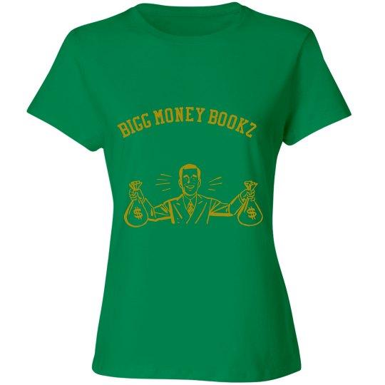 Women Bigg money Bookz design 1 shirt Kelly green