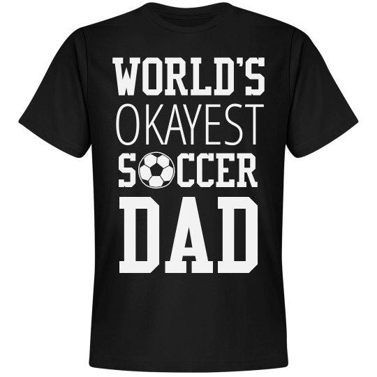 World's Okayest Soccer Dad Shirt