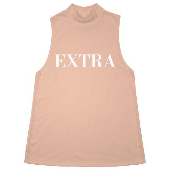 Y'all Know I'm Extra