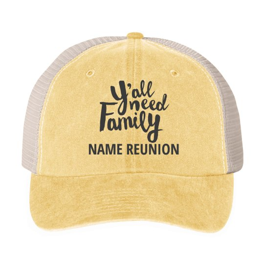 Y'all Need Family Reunion Hat