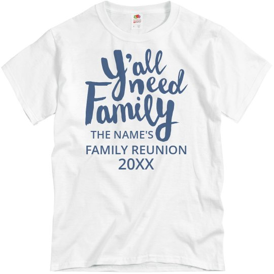 Y'all Need Family Reunion Tee