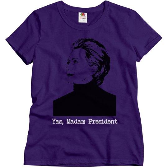Yas, Madam President