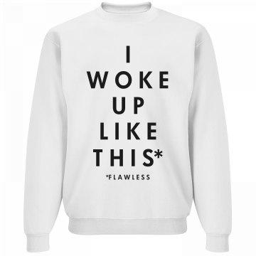 Yeah I Woke Up Flawless