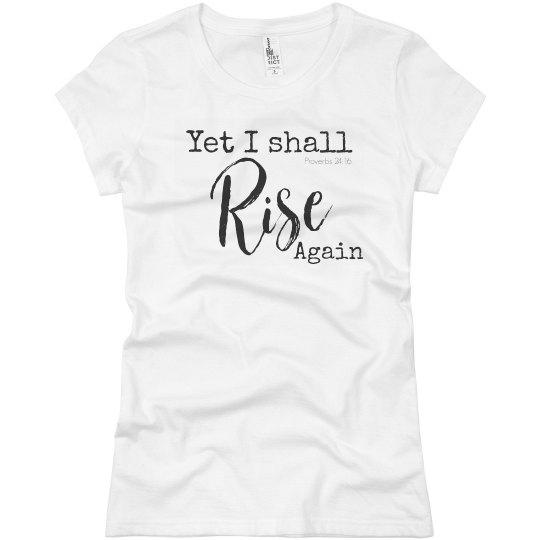 Yet I Shall Rise Again