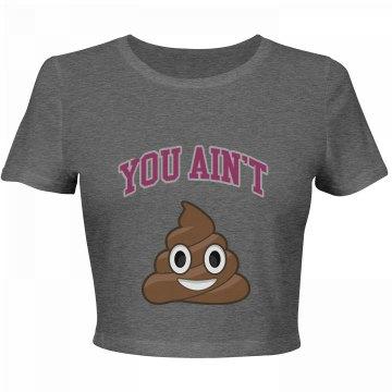 You Ain't 💩 Crop