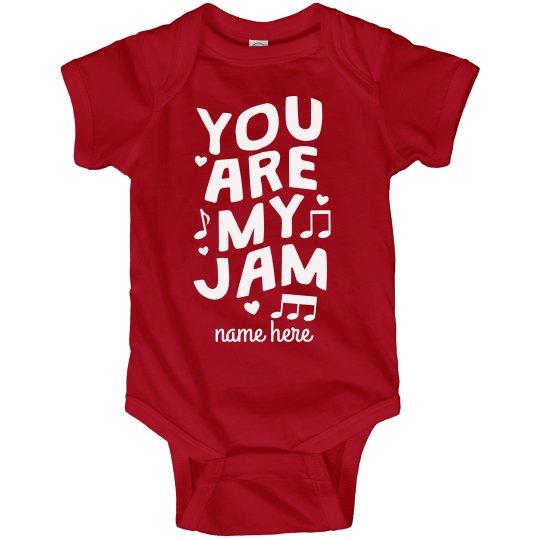 You Are My Jam Valentine's Baby