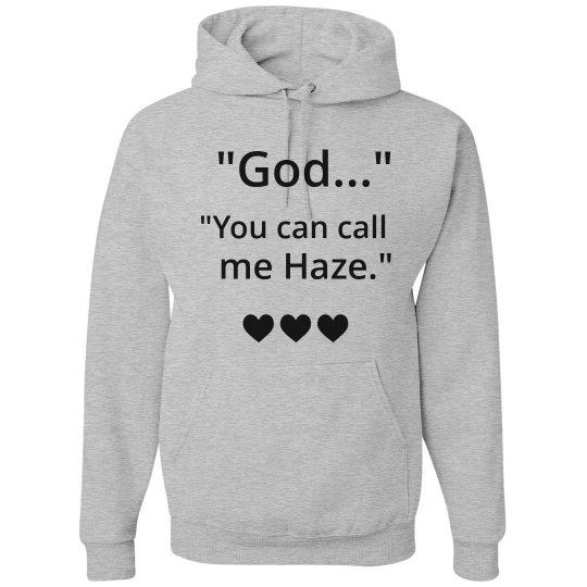 YOU CAN CALL ME HAZE grey hoodie
