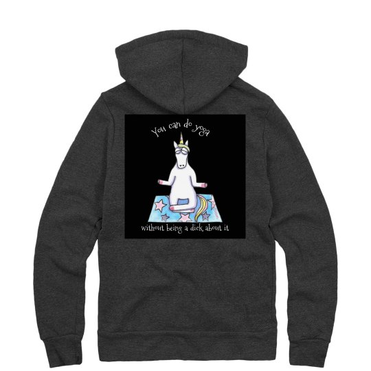 You Can Do Yoga Without Being A Dick About It hoodie