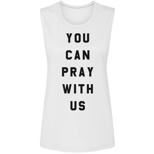 You Can Pray With Us Nice Girls