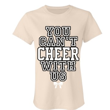 You Can't Cheer With Us