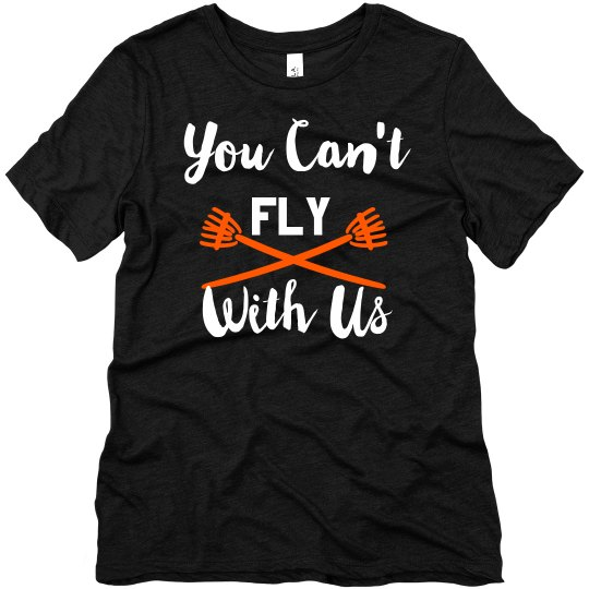 You Can't Fly With Us Trendy Hallowen