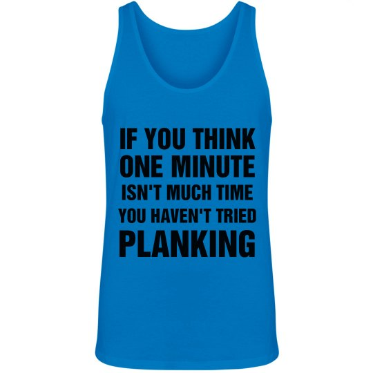 You Haven't Tried Planking
