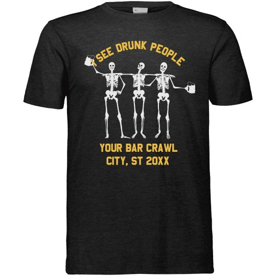 Your Bar Crawl I See Drunk People T-Shirt