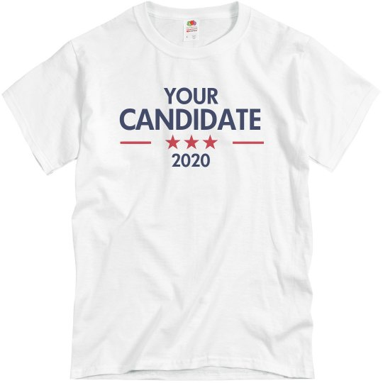 Your Candidate 2020 Custom Political Tee