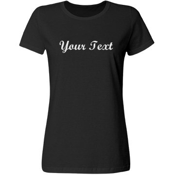 Your Custom Script Text Shirt