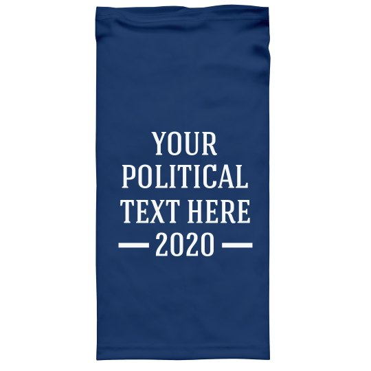 Your Political Text Custom Face Gaiter