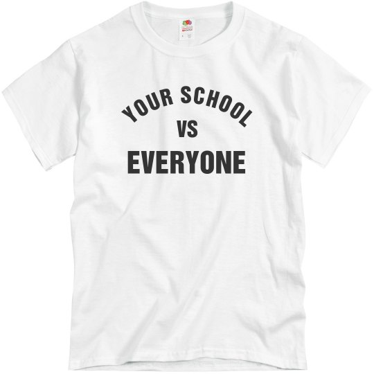 Your School VS Everyone