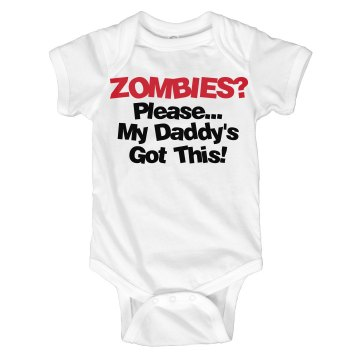 Zombies? Daddy's Got This!