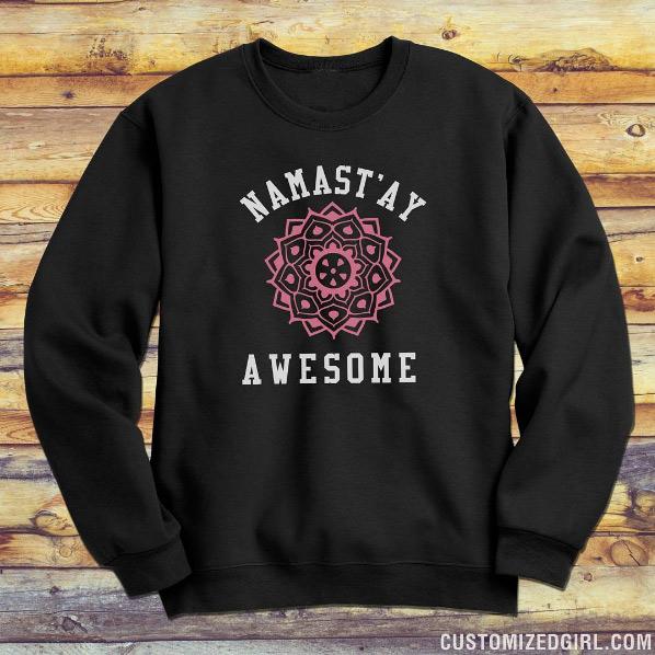 Namastay Awesome Sweatshirt