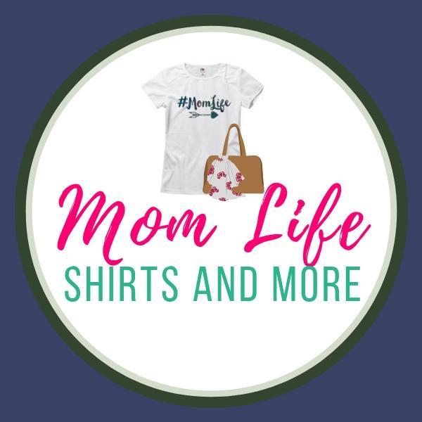 Mom Life Shirts and More