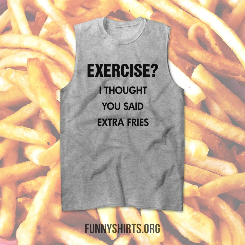 Funny Thought You Said Extra Fries