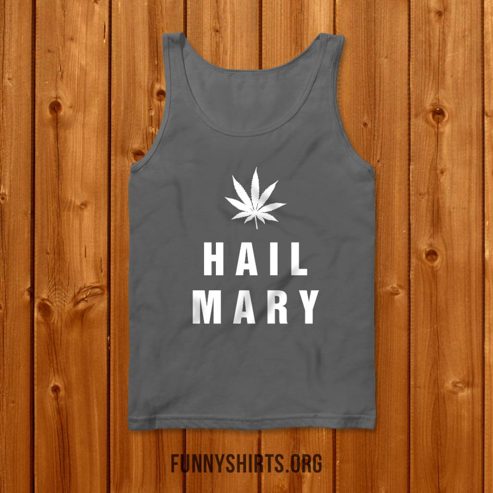420 Marijuana Hail Mary