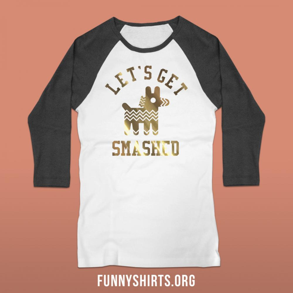 Let's Get Smashed Metallic Raglan