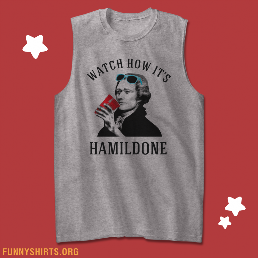 Never Hamildone With Drinking