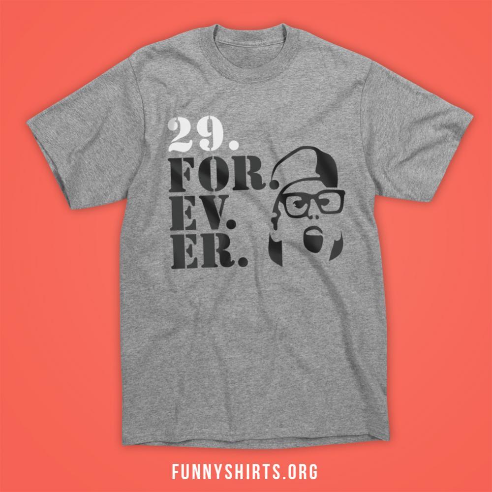 I'm 29 Forever