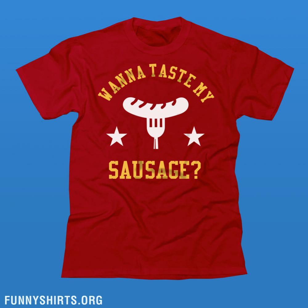 Wanna Taste My Sausage
