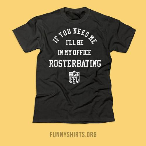 Rosterbating In My Office Fantasy Football Funny Tee