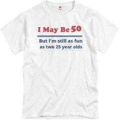I May Be 50