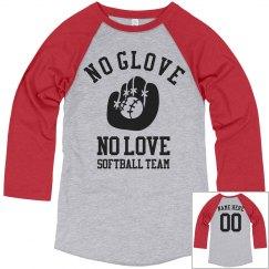 Softball Team No Glove No Love