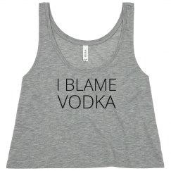 I Blame Vodka