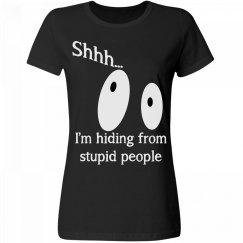 Shh.. Stupid People